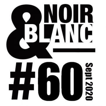 Dans le n°60 de Noir & Blanc